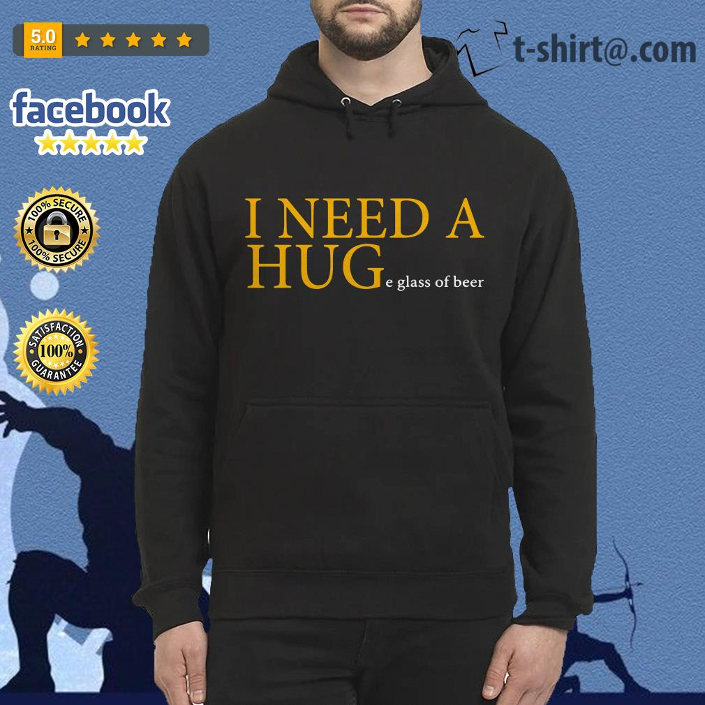 Official I need a huge glass of beer Hoodie