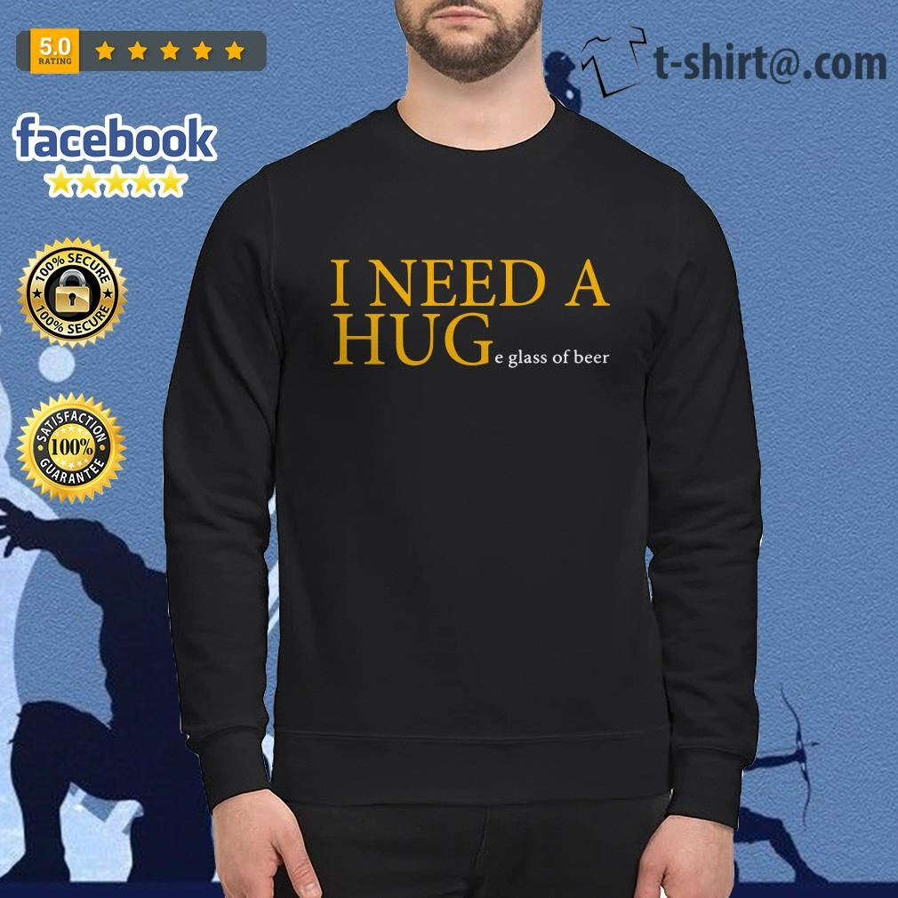 Official I need a huge glass of beer Sweater