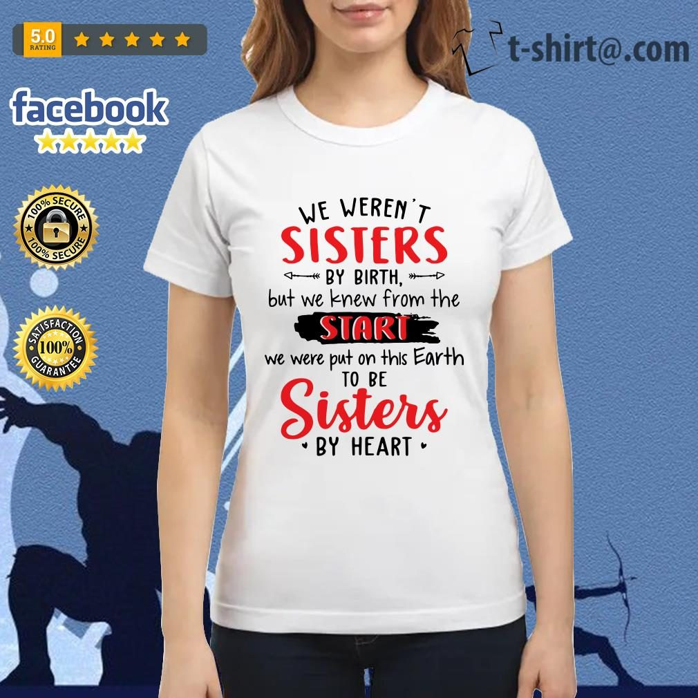 Official we weren't sisters by birth but we knew from the start Ladies Tee