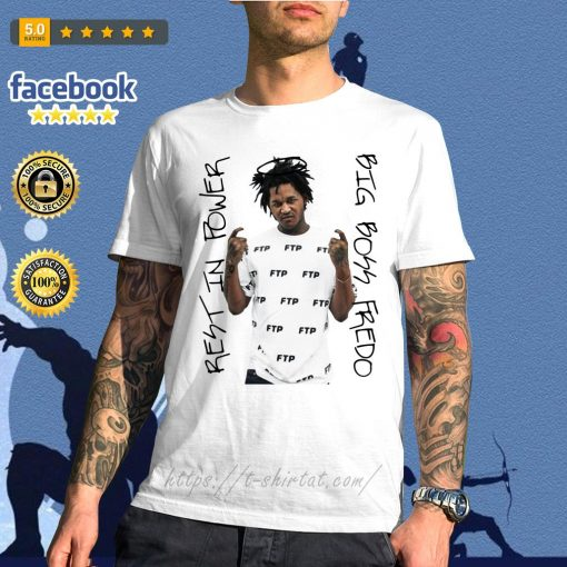 Rip Fredo Santana best in power big boss Fredo shirt