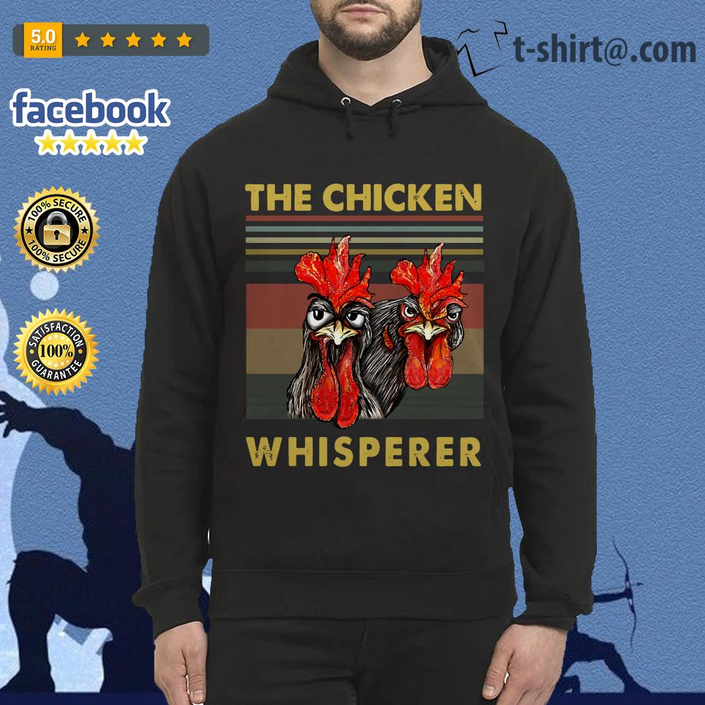 Rooster chicken the chicken whisperer Hoodie