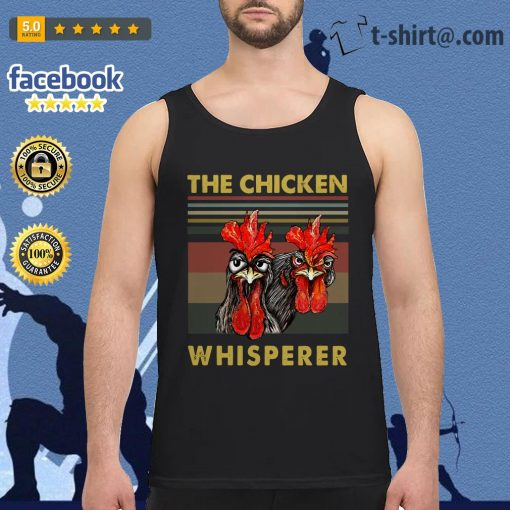 Rooster chicken the chicken whisperer Tank top