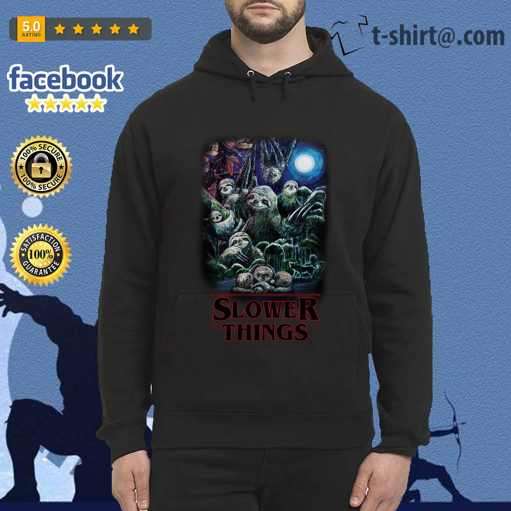 Sloth Slower Things Stranger Things Season 3 Hoodie