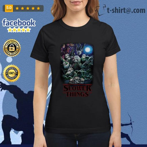 Sloth Slower Things Stranger Things Season 3 Ladies Tee