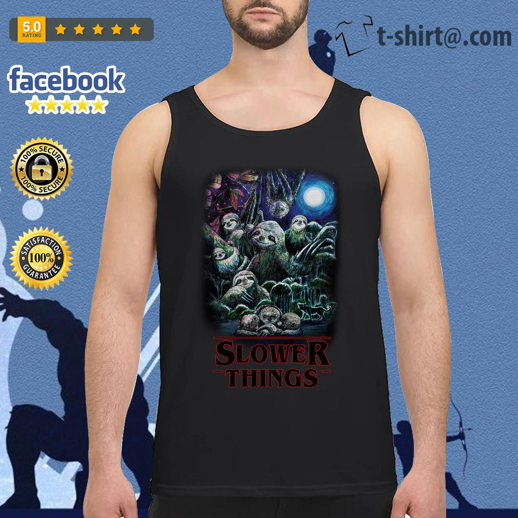 Sloth Slower Things Stranger Things Season 3 Tank top