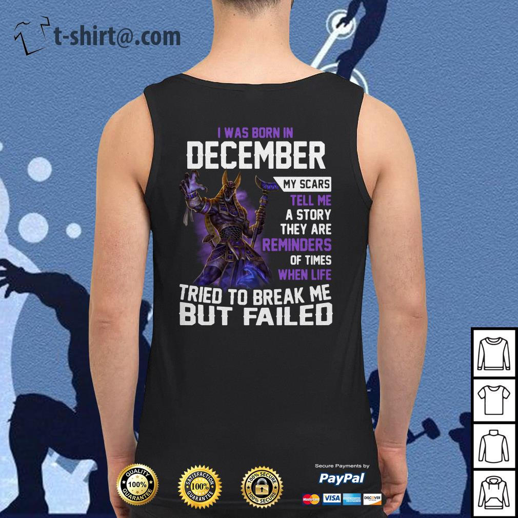 Smite Anubis I was born in December my scars tell me a story they are reminders Tank top