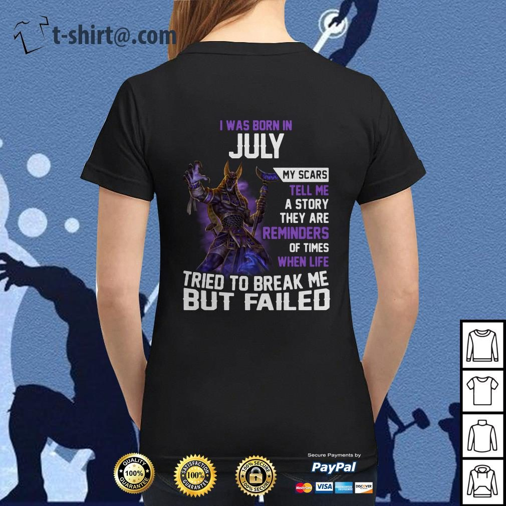 Smite Anubis I was born in July my scars tell me a story they are reminders Ladies Tee
