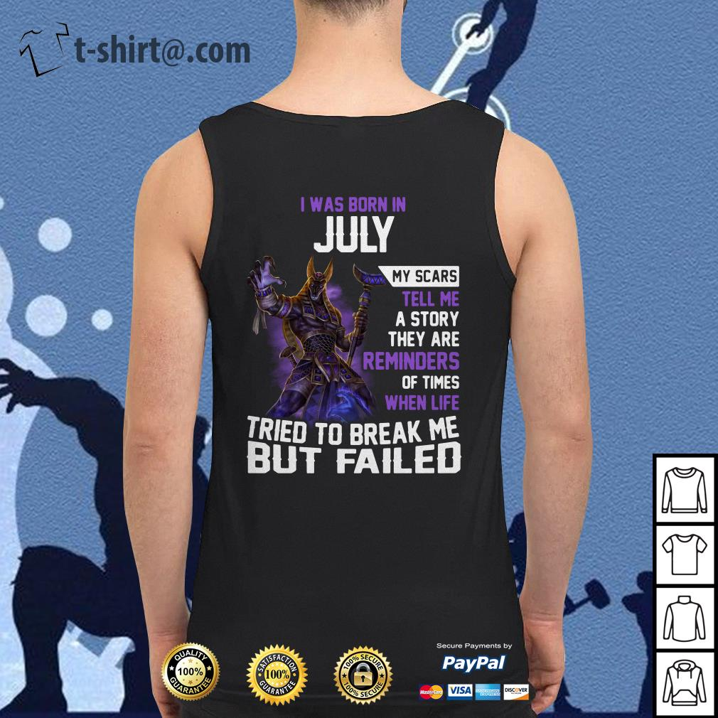 Smite Anubis I was born in July my scars tell me a story they are reminders Tank top