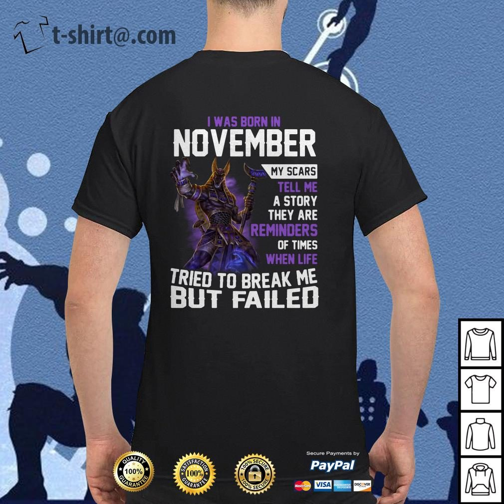 Smite Anubis I was born in November my scars tell me a story they are reminders shirt