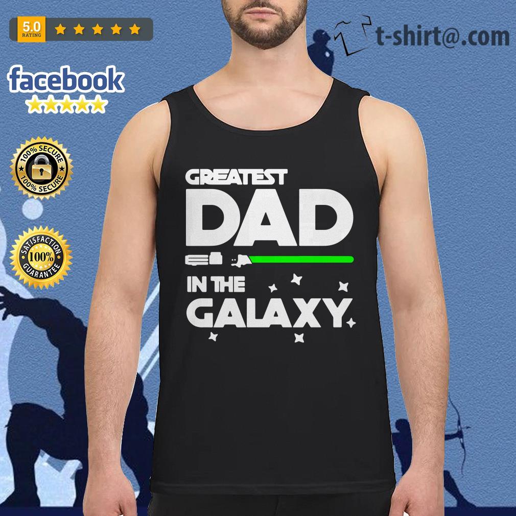 de0b8a46 Hoodie Star War greatest dad in the galaxy Tank Top Tank Top Star War  greatest dad in the galaxy V-neck T-shirt