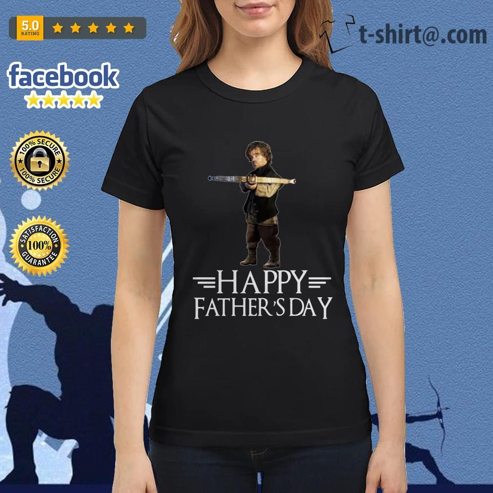 Tyrion Lannister happy fathers day Ladies Tee