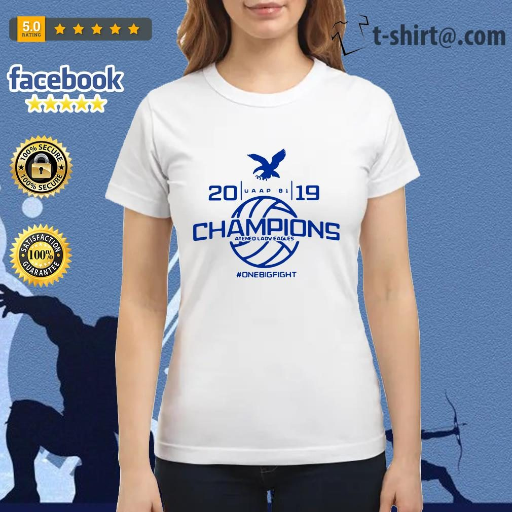 UAAP 81 2019 Champions Ateneo Lady Eagles one big fight Ladies Tee