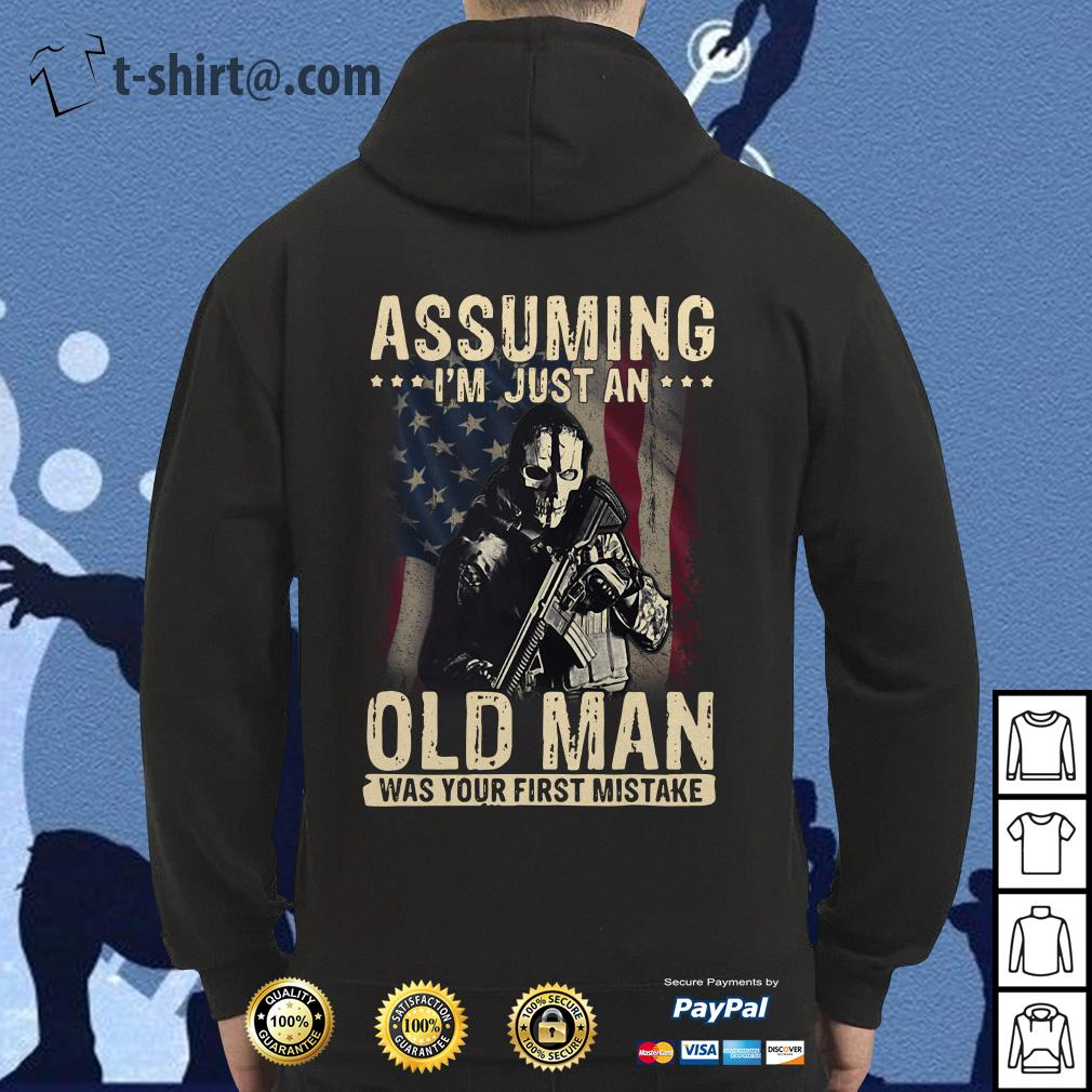Veteran soldier assuming I'm just an old man was your first mistake Hoodie