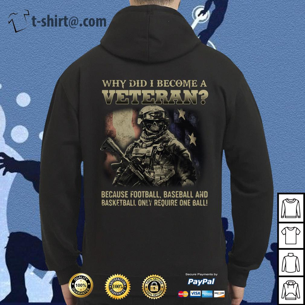 Veteran soldier why did I become a veteran because football baseball Hoodie