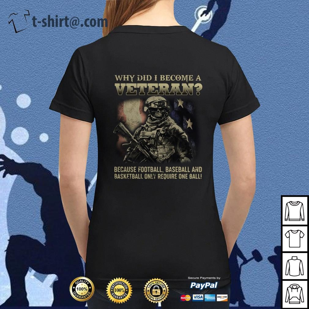 Veteran soldier why did I become a veteran because football baseball Ladies Tee