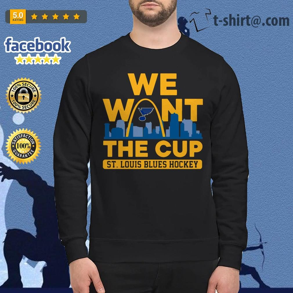 We want the Cup St. Louis Blues Hockey Sweater