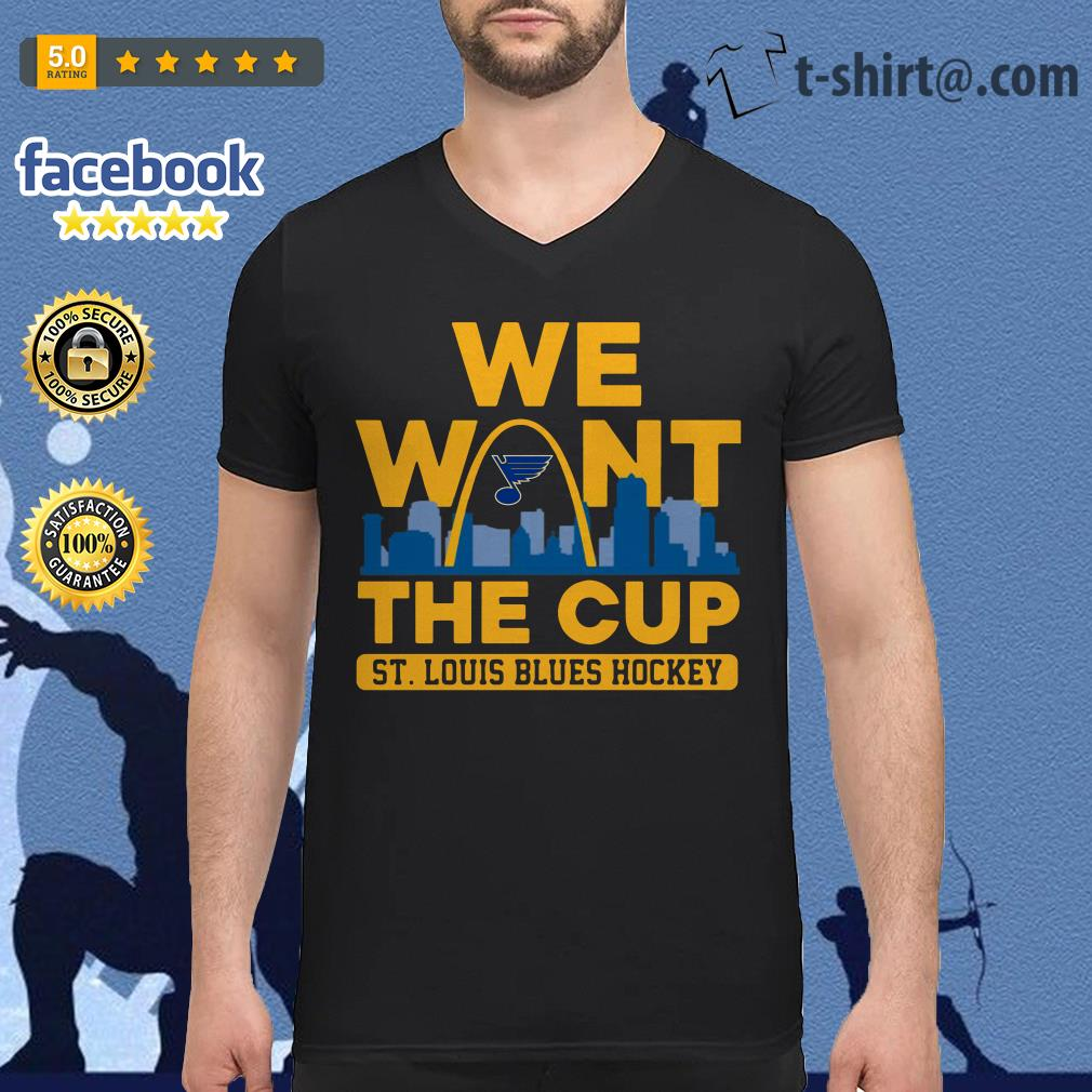 We want the Cup St. Louis Blues Hockey V-neck t-shirt
