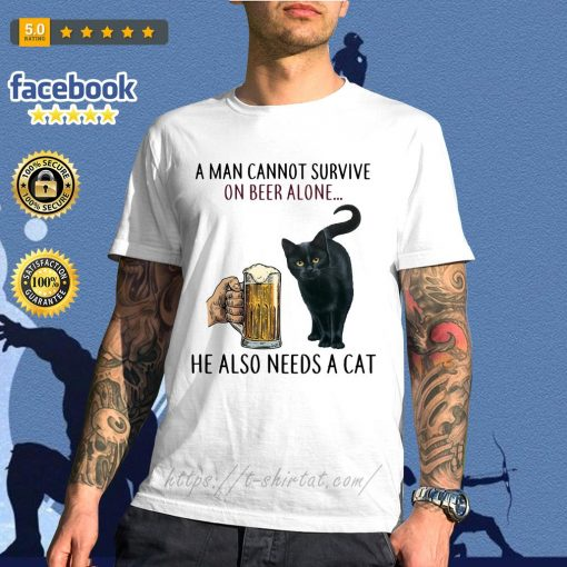 A man cannot survive on beer alone he also needs a cat shirt
