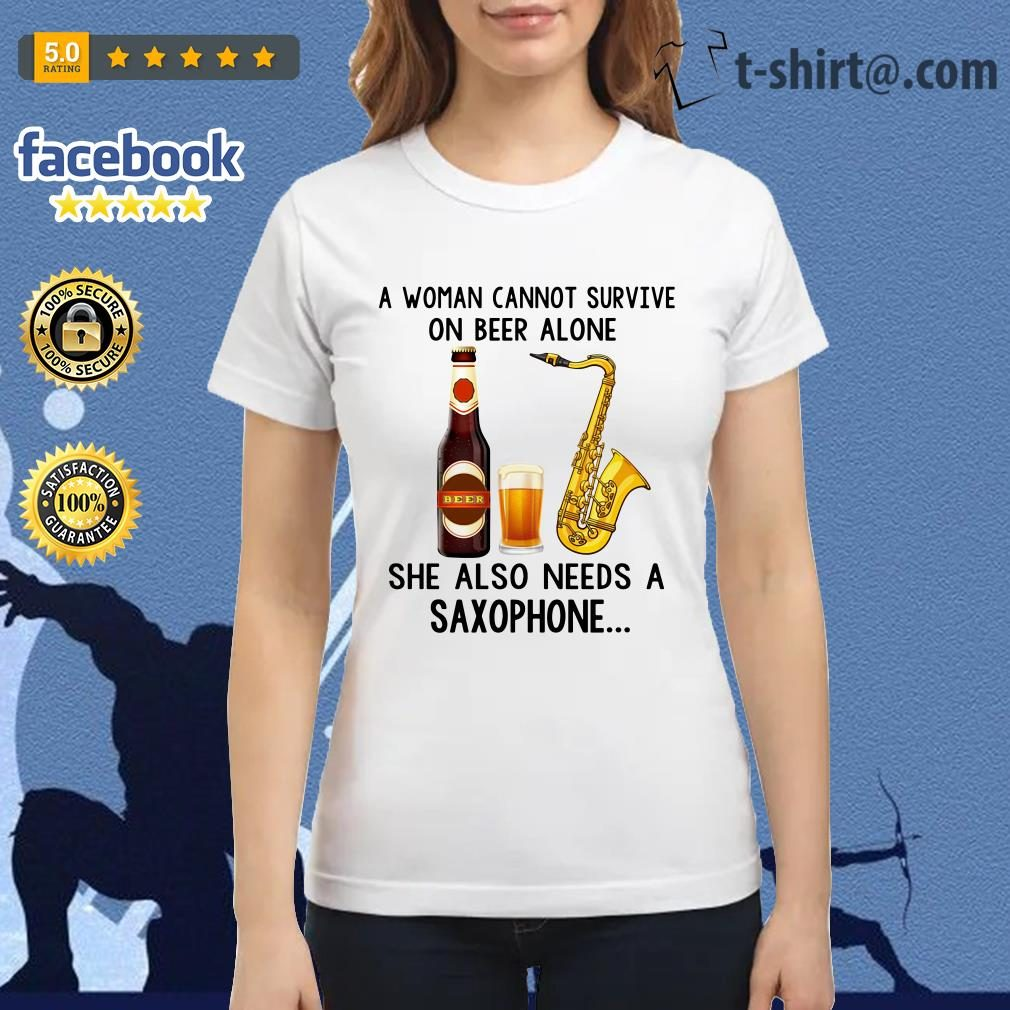 A woman cannot survive on beer alone she also needs a saxophone Ladies Tee