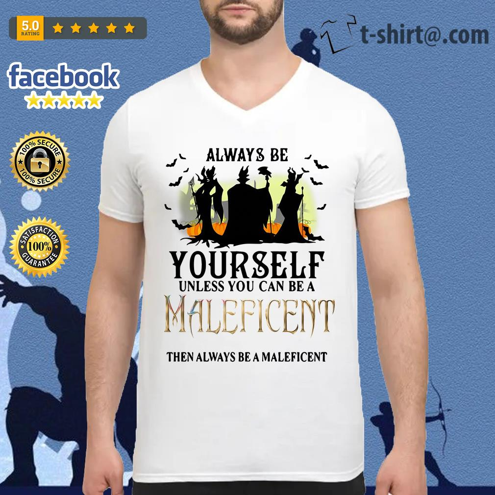Always be yourself unless you can be a Maleficent then always be a Maleficent V-neck T-shirt
