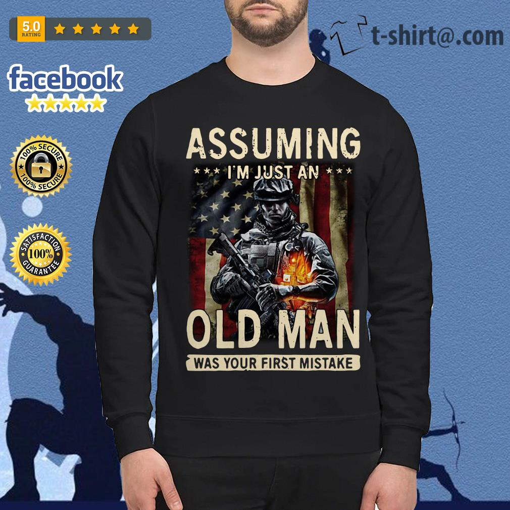 American Soldier Assuming I'm just an old man was your first mistake Veteran Sweater