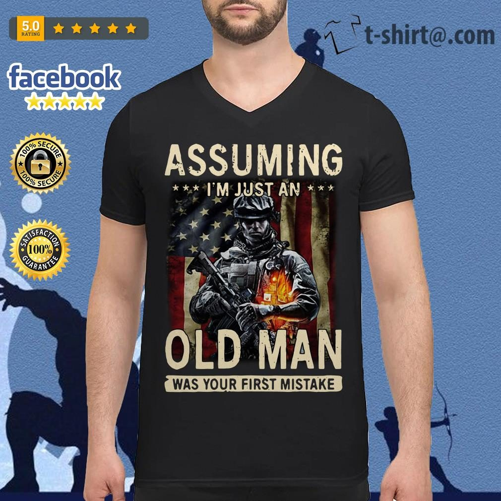 American Soldier Assuming I'm just an old man was your first mistake Veteran V-neck T-shirt