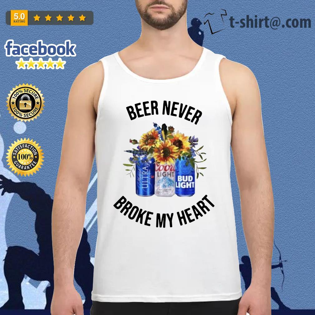 Beer never broke my heart Michelob Ultra Coors Light Bud Light Tank top