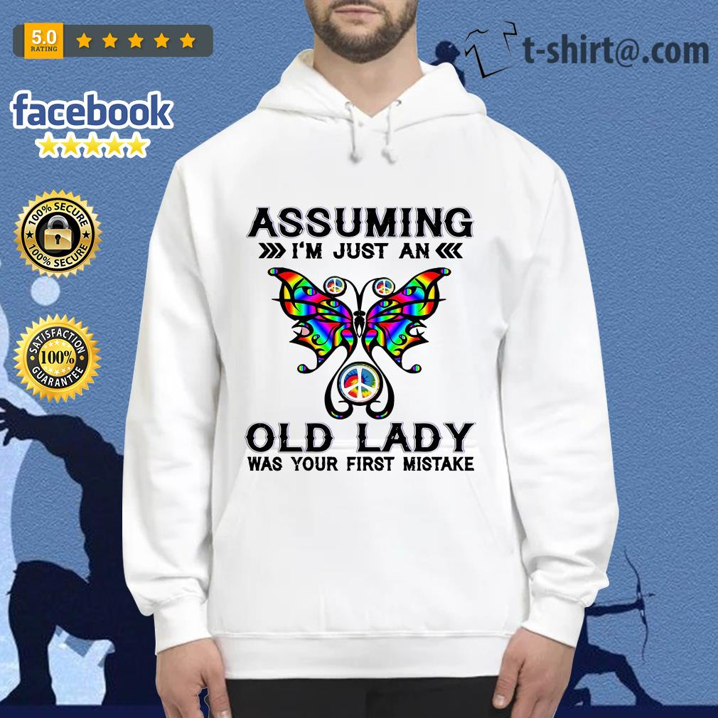 Butterfly assuming I'm just an old lady was your first mistake Hoodie