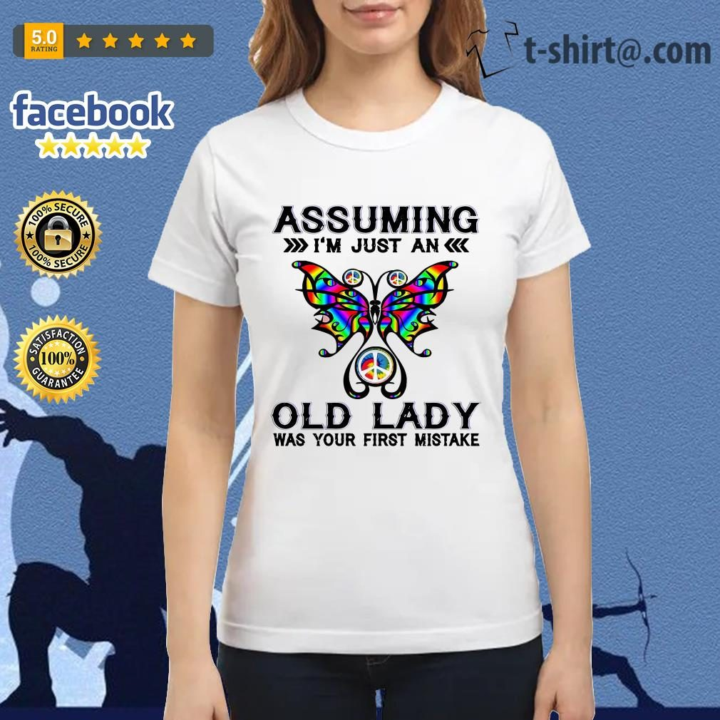 Butterfly assuming I'm just an old lady was your first mistake Ladies Tee