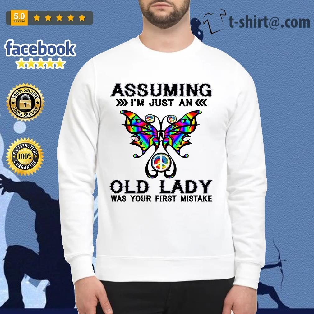 Butterfly assuming I'm just an old lady was your first mistake Sweater