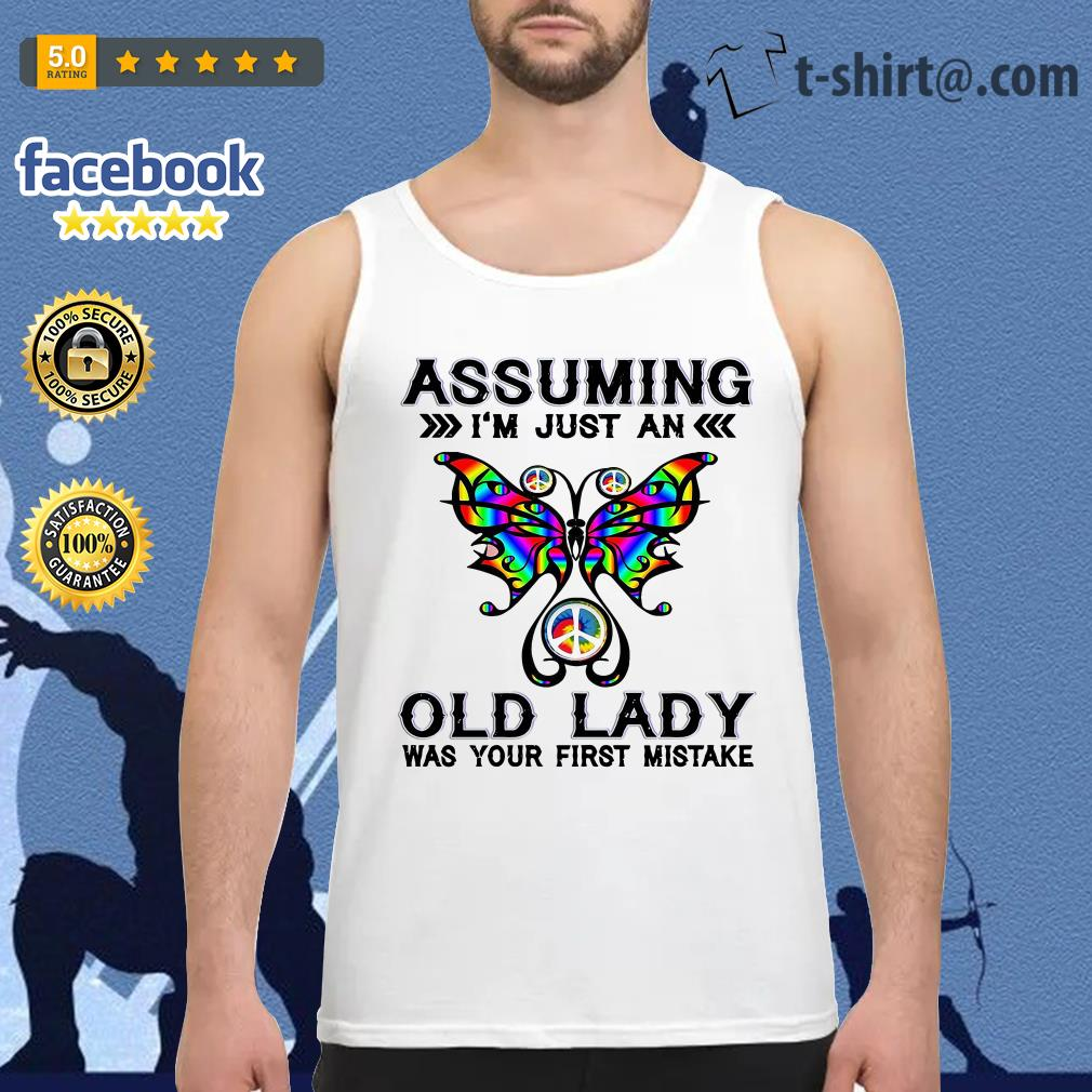 Butterfly assuming I'm just an old lady was your first mistake Tank top