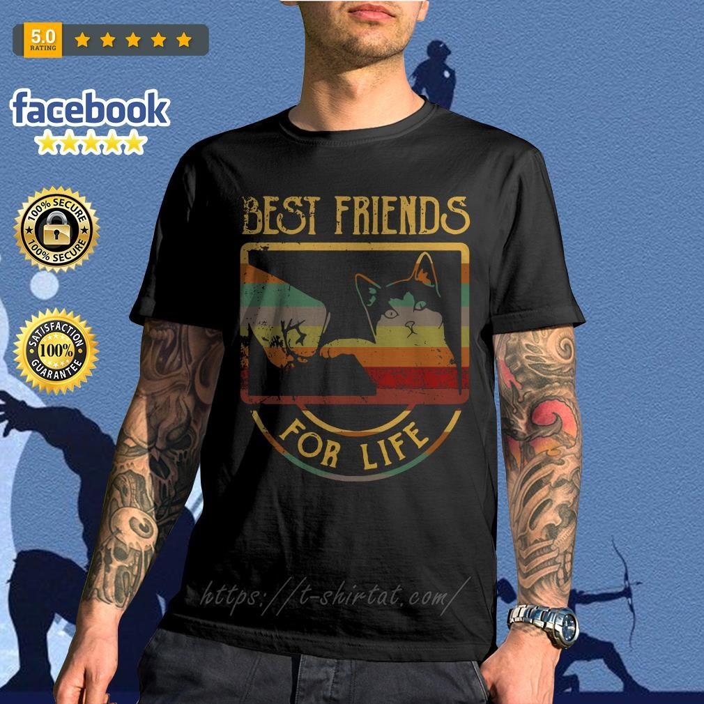 Cat best friends for life shirt