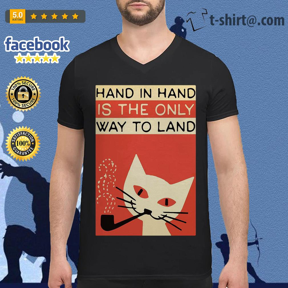 Cat hand in hard is the only way to land V-neck T-shirt