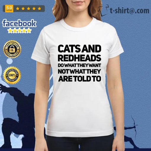 Cats and redheads do what they want no what they are told to Ladies Tee