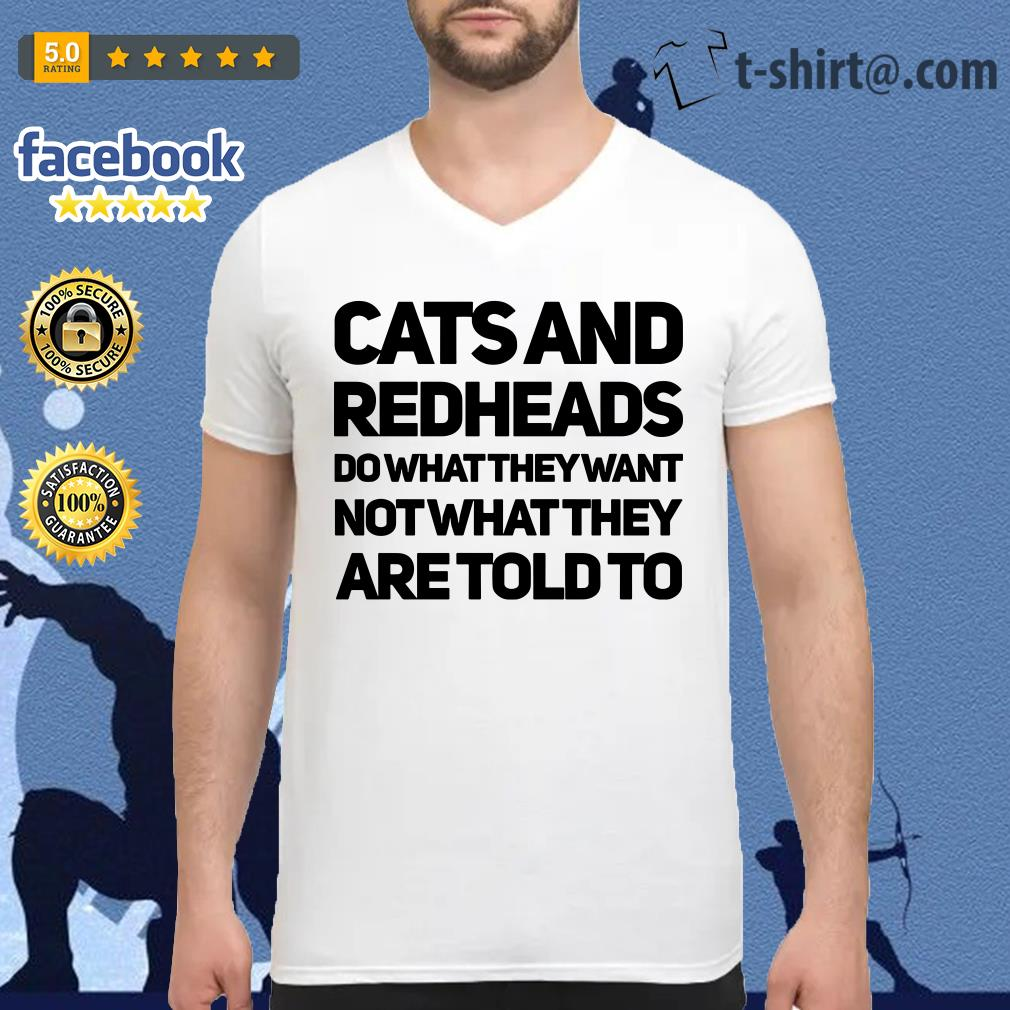 Cats and redheads do what they want no what they are told to V-neck T-shirt