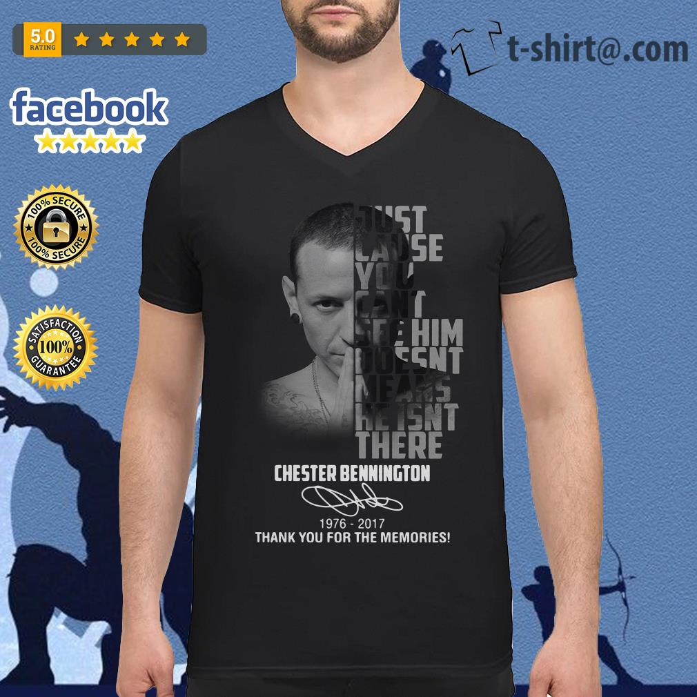 Chester Bennington 1976-2017 just cause can't see him doesn't means v-neck-t-shirt