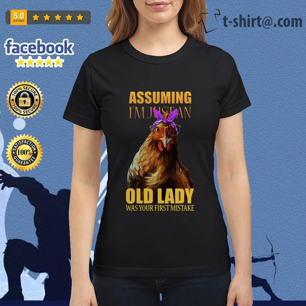 Chicken assuming I'm just an old lady was your first mistake Ladies Tee