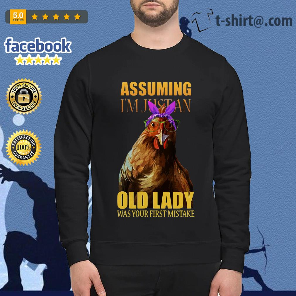 Chicken assuming I'm just an old lady was your first mistake Sweater