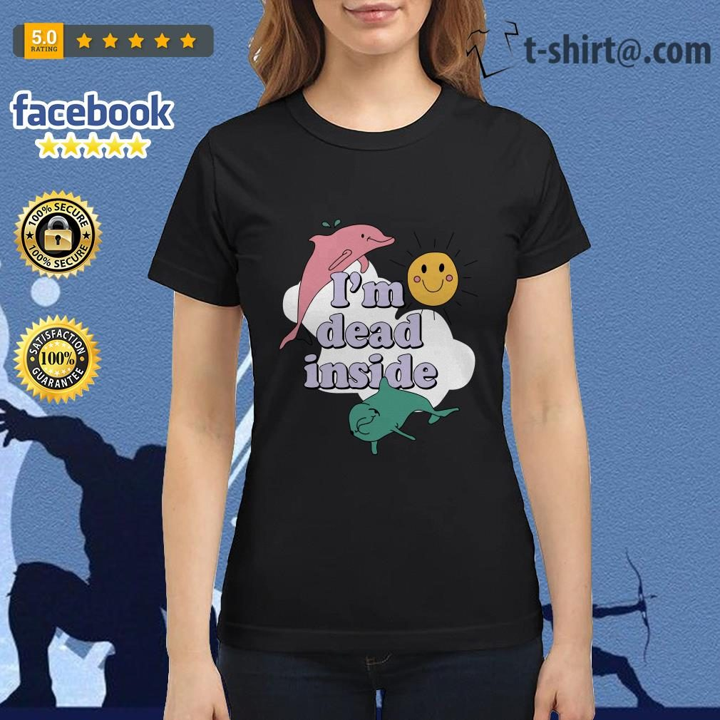 Dolphins I'm dead inside sunshine Ladies Tee
