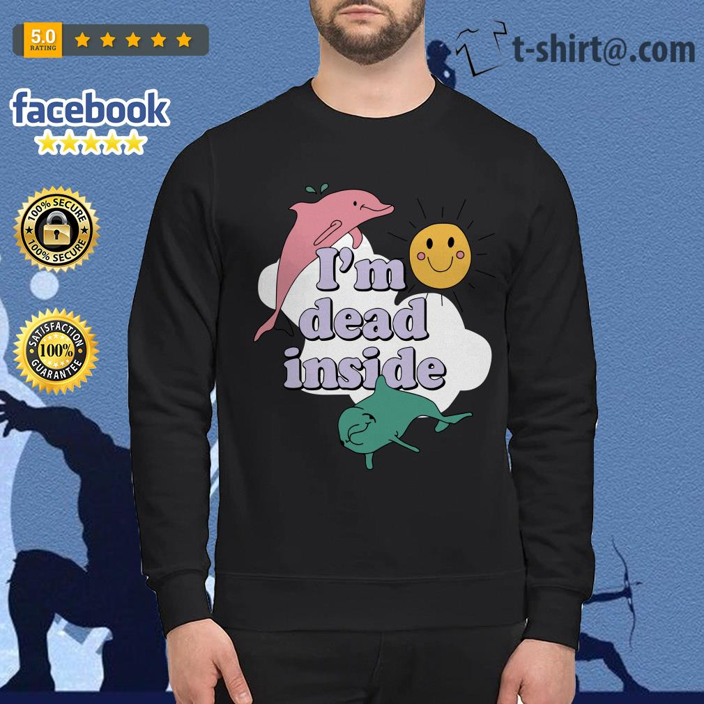 Dolphins I'm dead inside sunshine Sweater