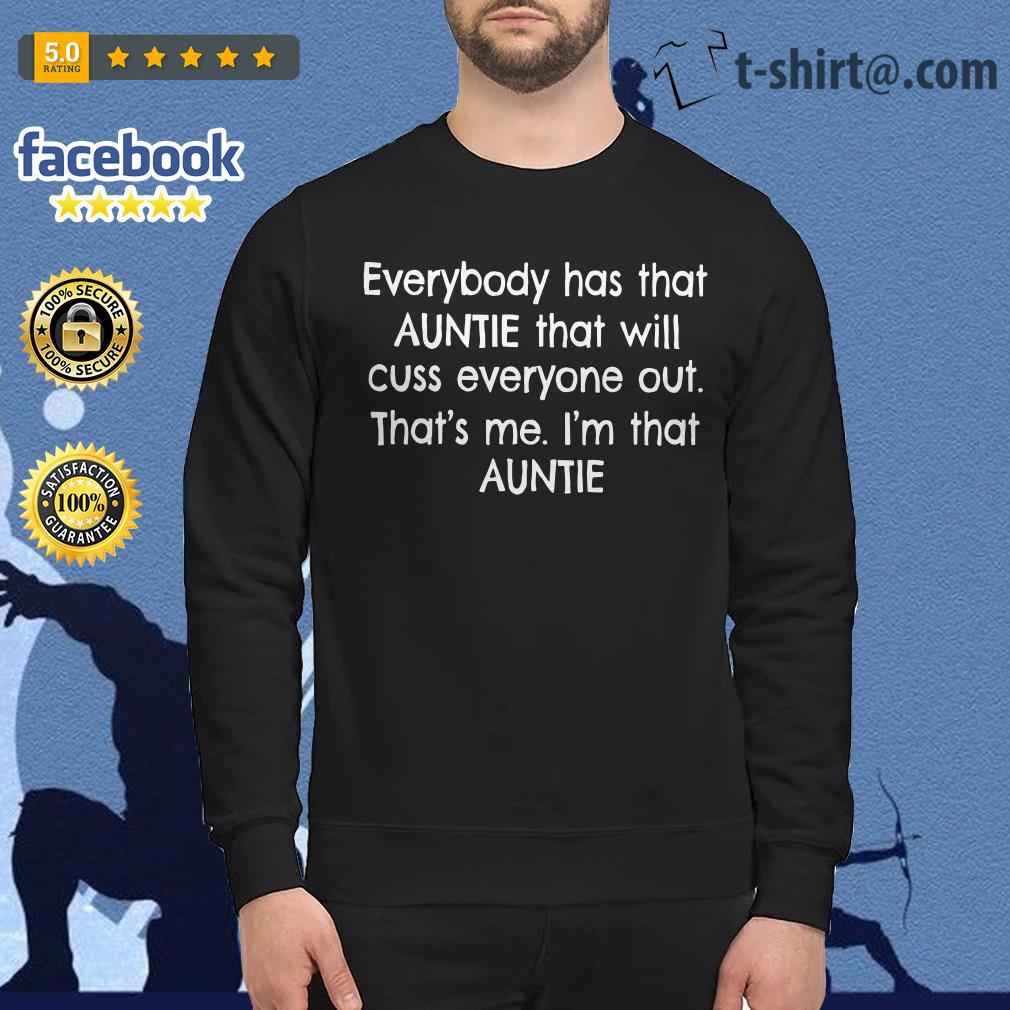 Everybody has that auntie that will cuss everyone out that's me I'm that auntie Sweater