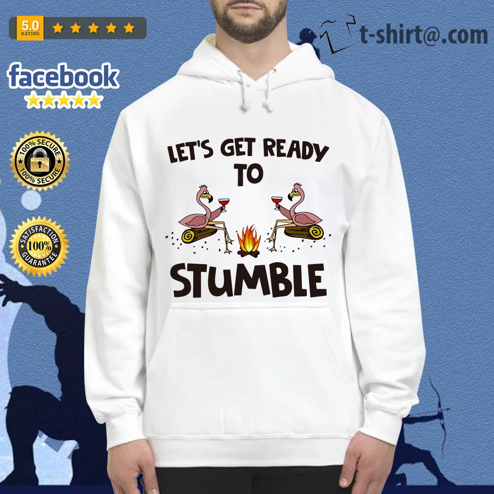 Flamingos let's get ready to stumble Hoodie