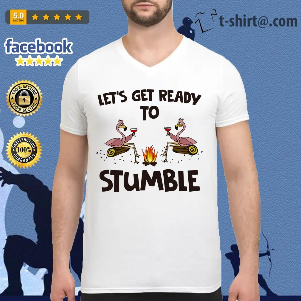 Flamingos let's get ready to stumble V-neck T-shirt