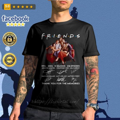 Friends 1994-2004 10 seasons thank you for the memories signature shirt