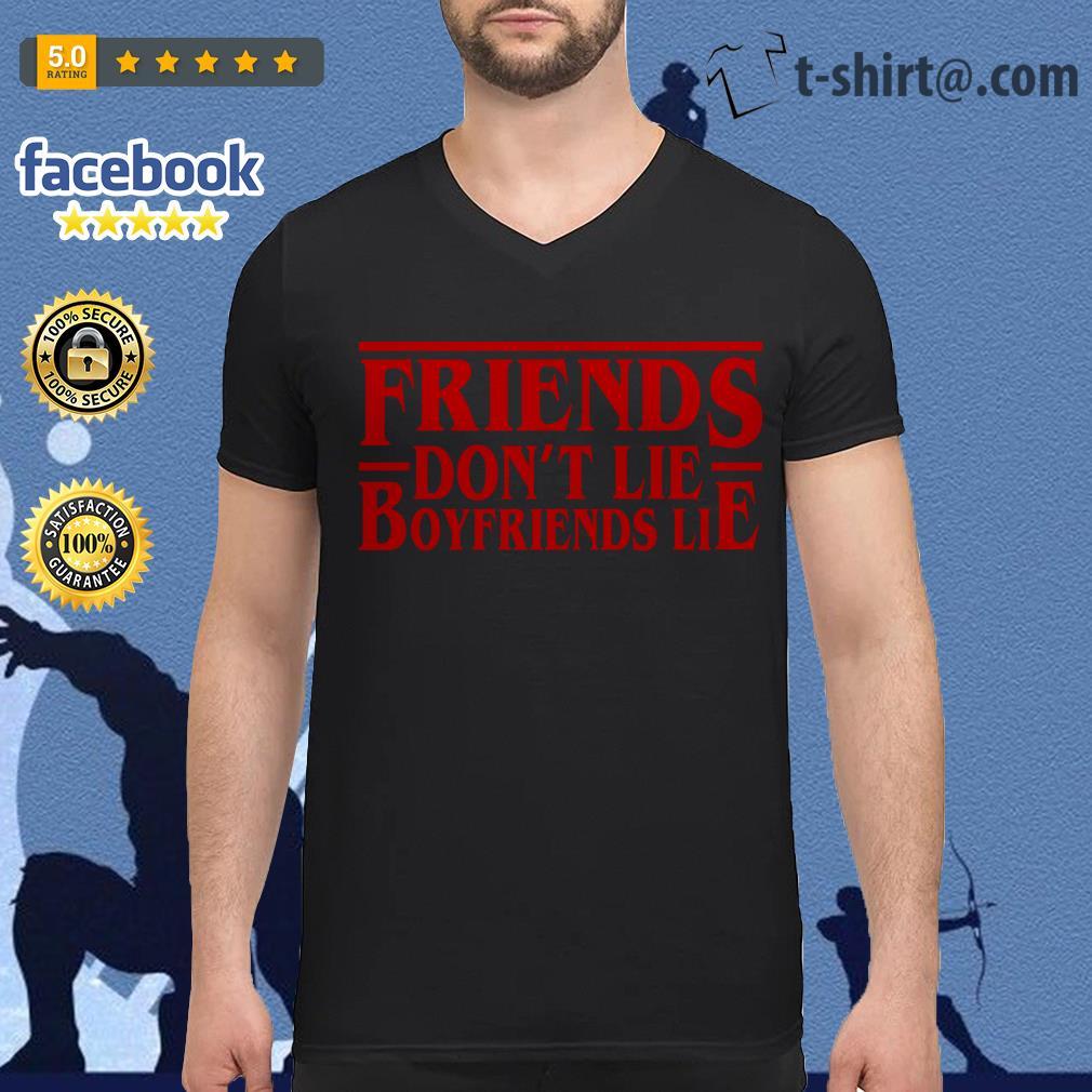 Friends don't lie boyfriends lie Stranger Things V-neck T-shirt