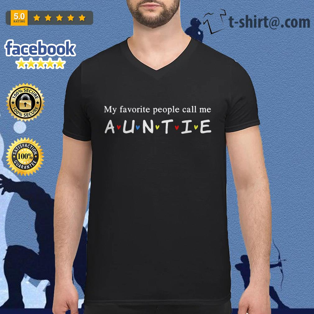Friends my favorite people call me auntie V-neck T-shirt