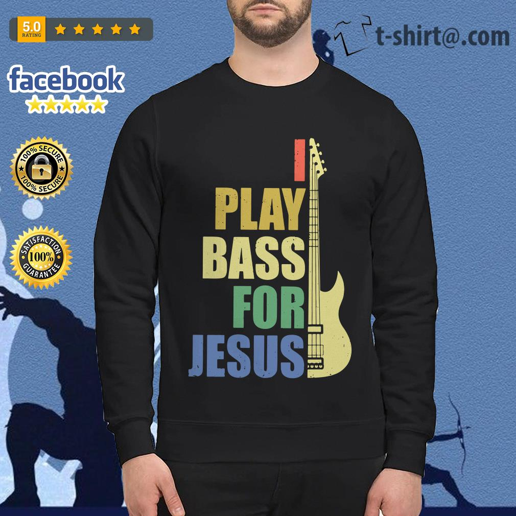 Guitar I play bass for Jesus Sweater