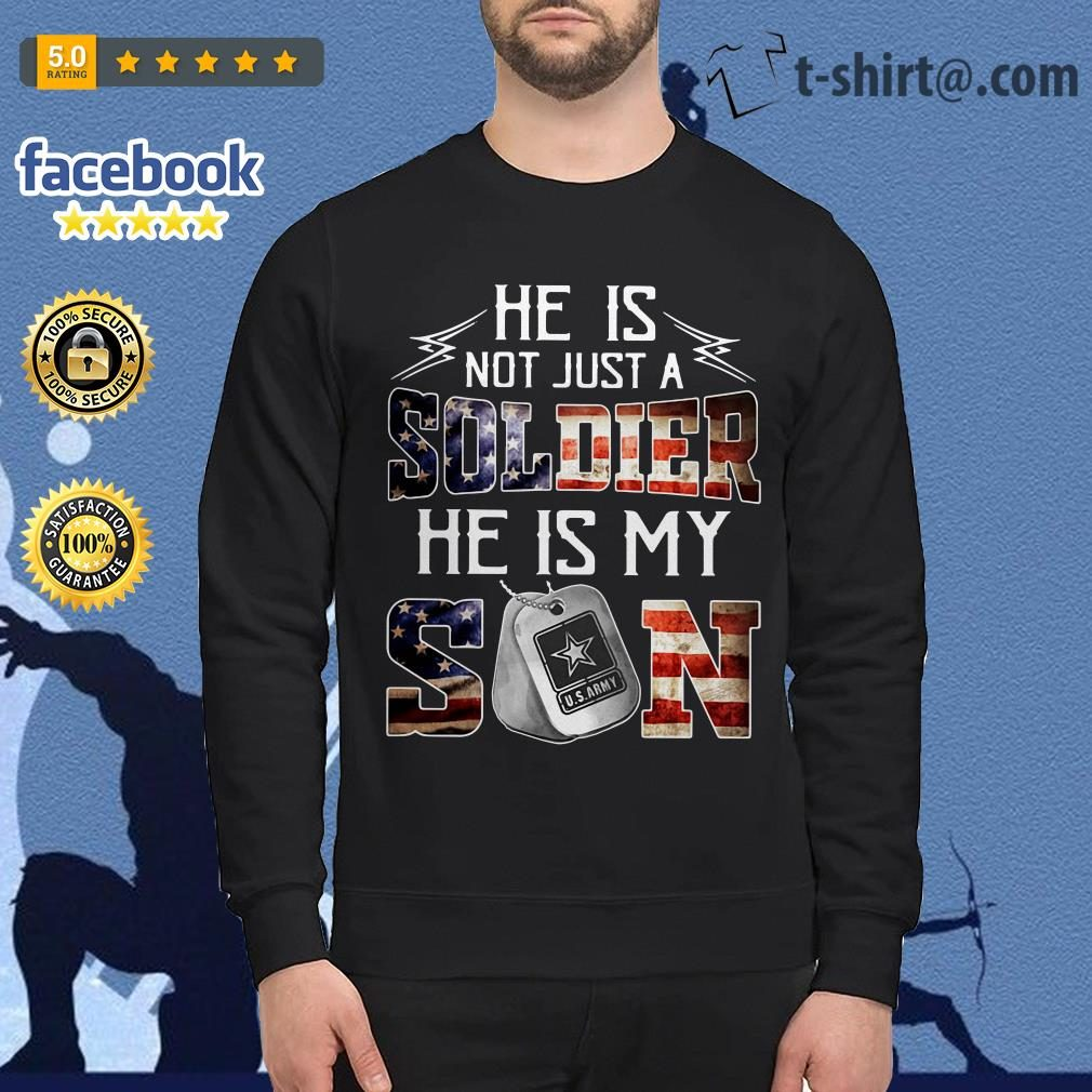 He is not just a soldier he is my son US Army 4th of July independence day Sweater