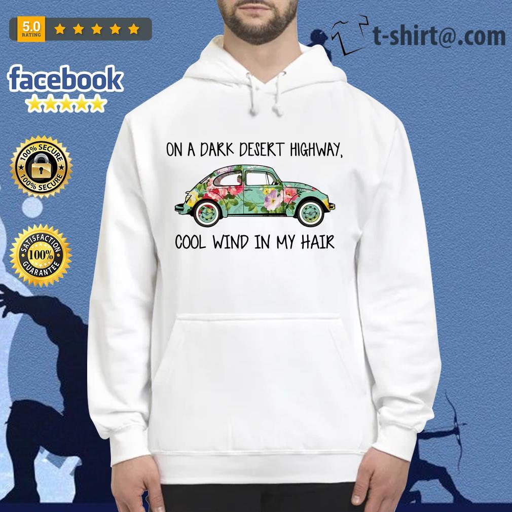 Hippie car on a dark desert highway cool wind in my hair Hoodie