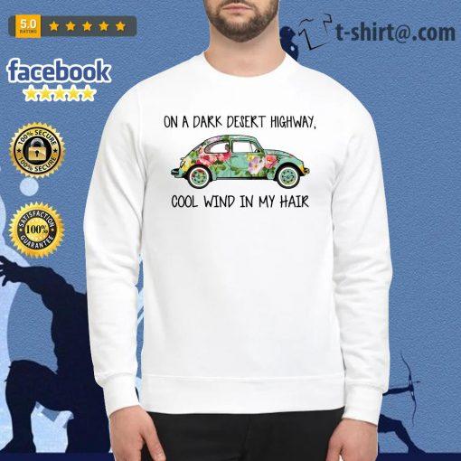 Hippie car on a dark desert highway cool wind in my hair Sweater